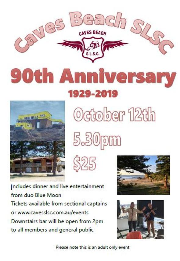 Tickets are on sale now for our 90th Birthday Celebrations. Tickets are $25 and includes dinner and live entertainment from duo Blue Moon. Tickets can be purchased by contacting Phil Rowe on 0431 630 033, from your sectional captains or from www.cavesslsc.com.au/events. The downstairs bar will be open from 2pm to all members and the community to come and share in the celebrations.
